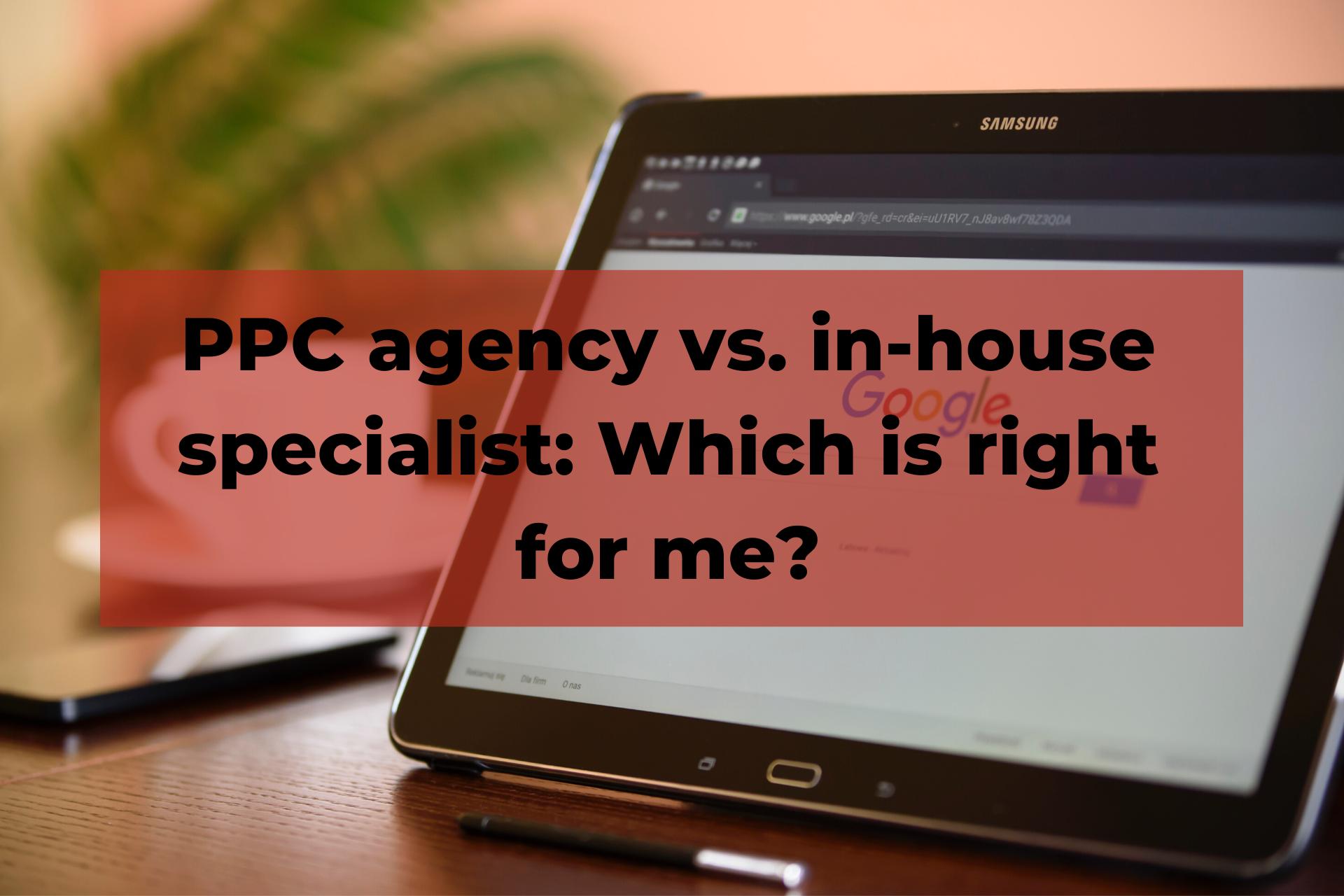PPC agency vs in-house