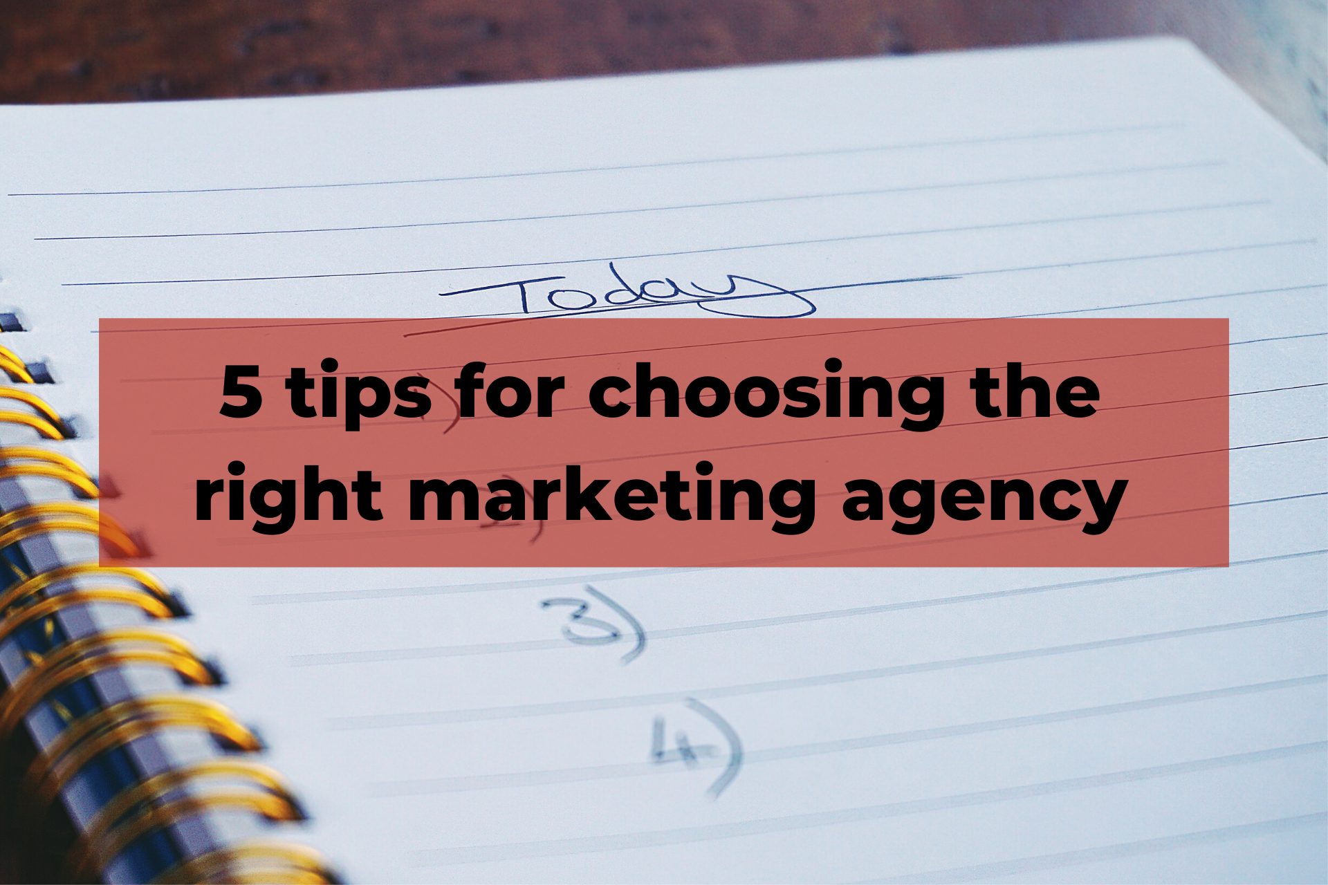5 tips for choosing the right marketing agency