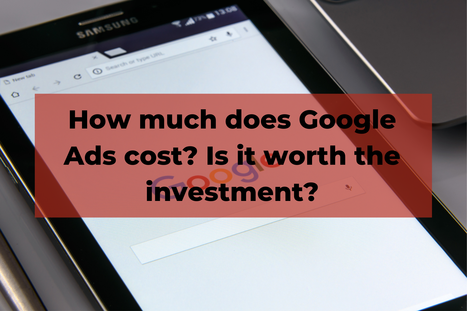How much does Google Ads cost? Is it worth the investment?