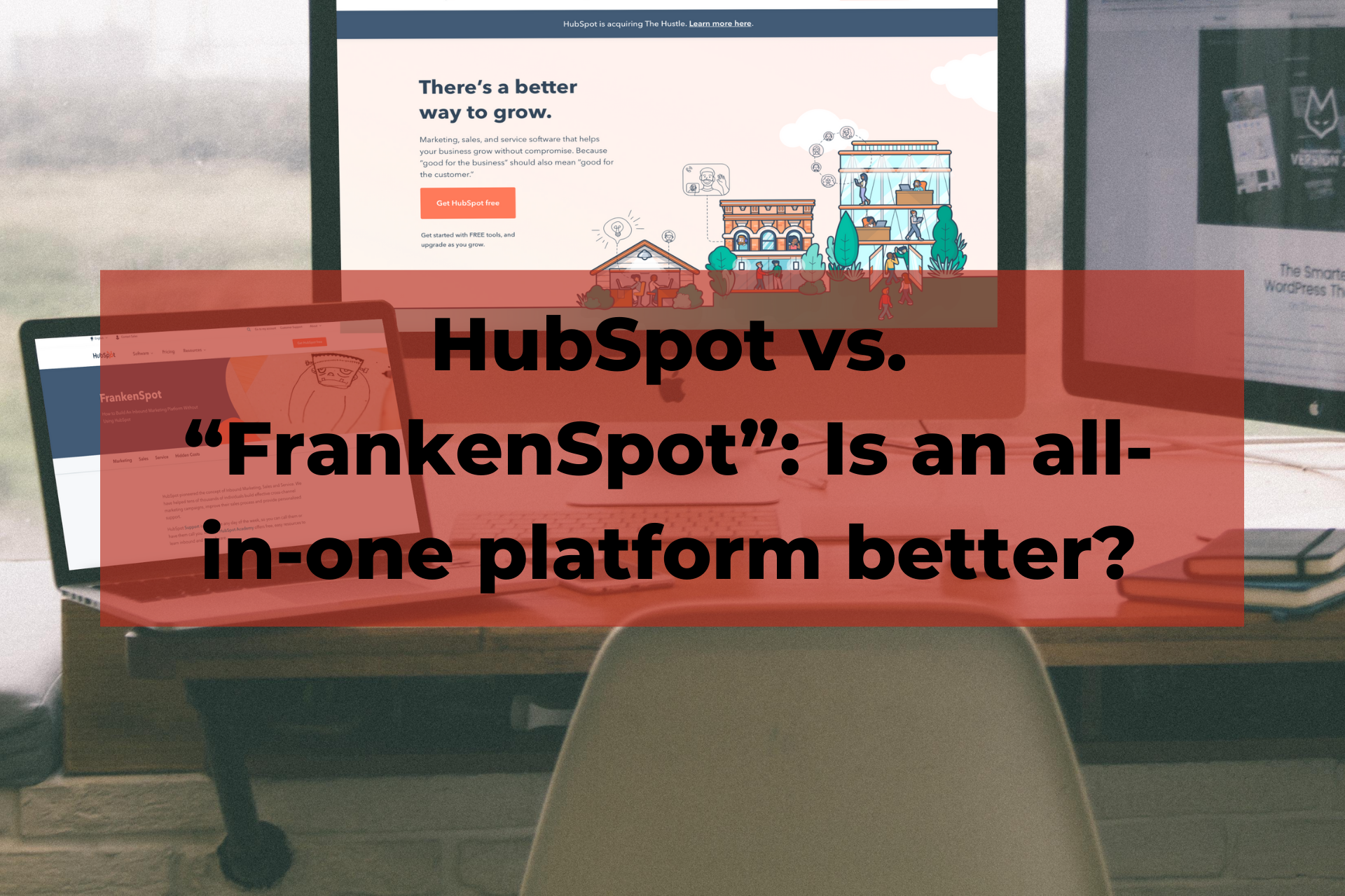 "HubSpot vs. ""FrankenSpot"": Is an all-in-one platform better?"
