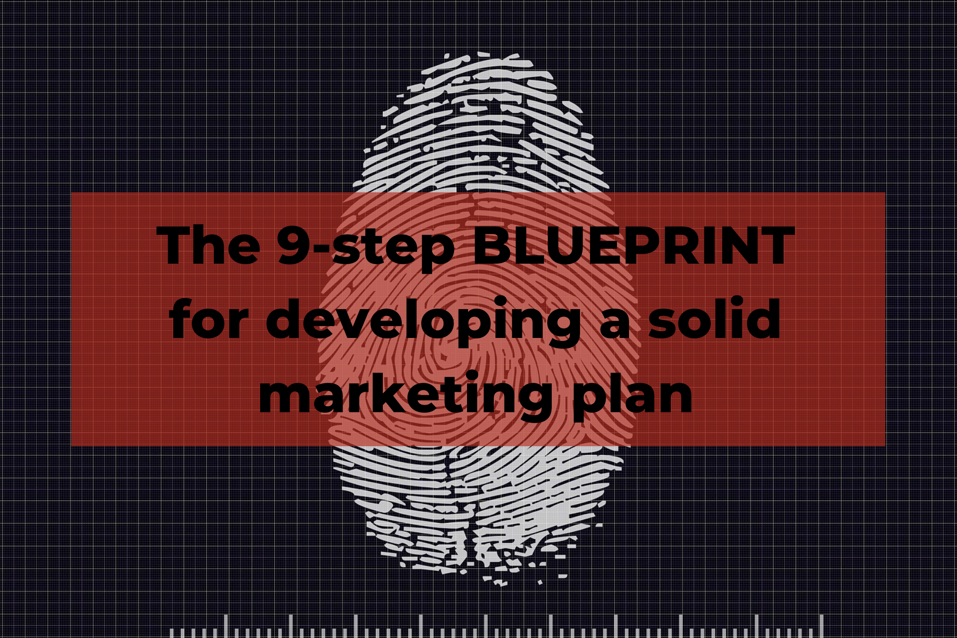 The 9-step BLUEPRINT for developing a marketing plan